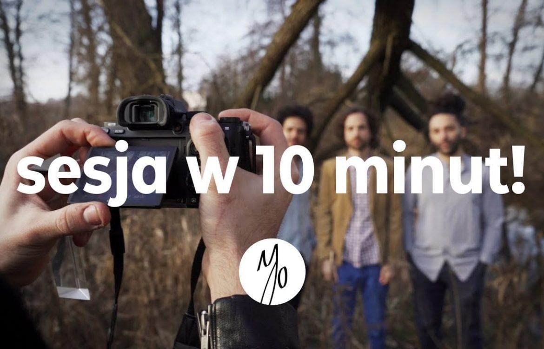 Jak zrobić SESJĘ ZDJĘCIOWĄ w 10 MINUT? – Jak działać pod presją czasu!